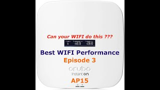 Best Wifi: Ep 3 - Aruba Instant On AP15 performance review and tests | mesh performance | 4x4 wifi