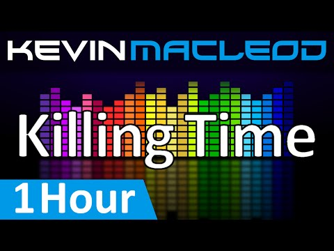 Kevin MacLeod: Killing Time [1 HOUR]