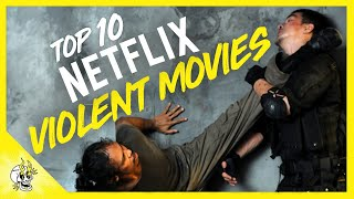 Top 10 Violent Movies on Netflix | Best Movies on Netflix Right Now | Flick Connection