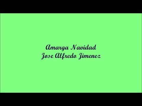 Amarga Navidad (Bitter Christmas) - Jose Alfredo Jimenez (Letra - Lyrics)