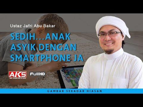 Sedih...Anak Asyik Dengan Smartphone Jaaa | Ustaz Jafri Abu Bakar