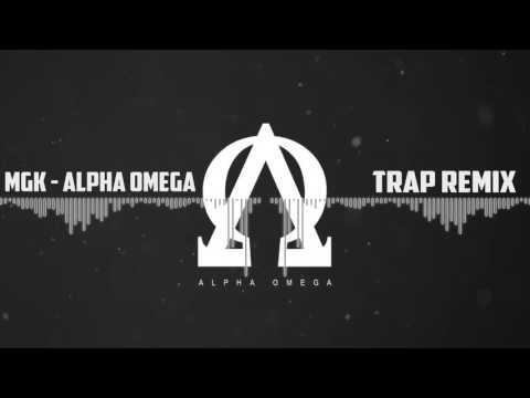 MGK -Alpha Omega [Trap Mix]