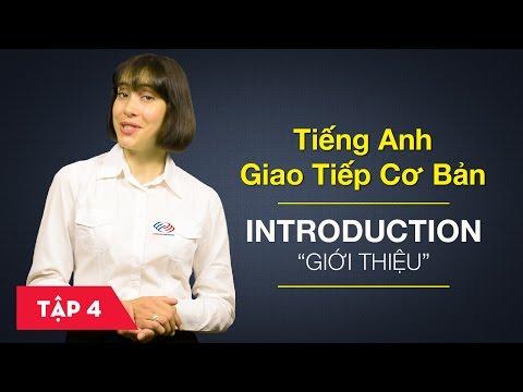 Tiếng Anh giao tiếp cơ bản - Bài 4: Introduction – Giới thiệu [Học tiếng Anh giao tiếp #6]