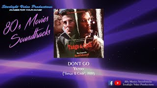 "Don't Go - Yazoo (""Tango & Cash"", 1989)"