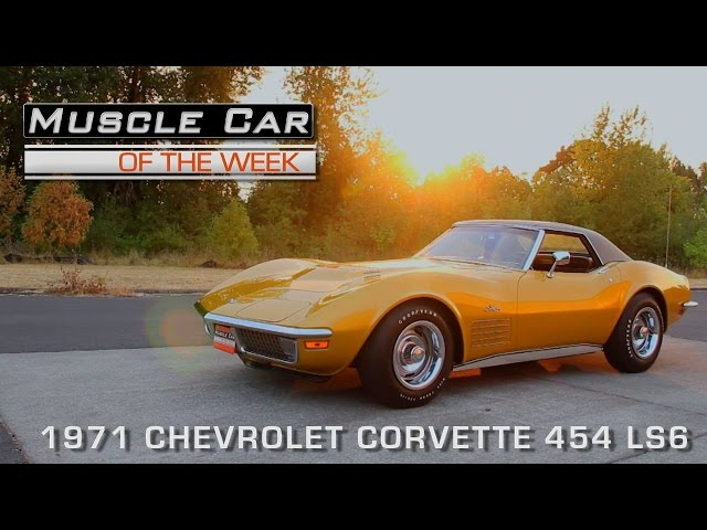 Muscle Car Of The Week Episode #124: 1971 Chevrolet Corvette 454 LS6 V8TV