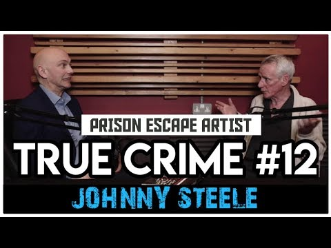 20 Years In Scotland&39;s Harshest Prisons: Johnny Boy Steele  True Crime Podcast 12