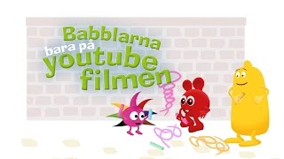 Repeat youtube video Babblarna - Bara På Youtube Filmen