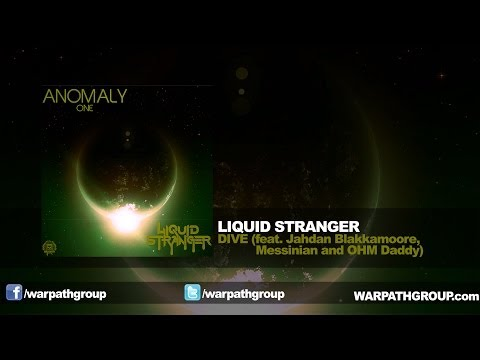 Liquid Stranger - Dive (feat. Jahdan Blakkamoore, Messinian, and OHM Daddy)