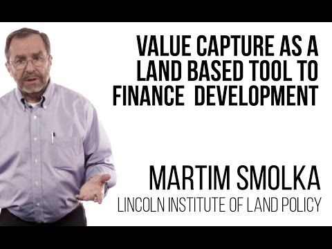 Martim Smolka - Value capture as a land based tool to finance urban development