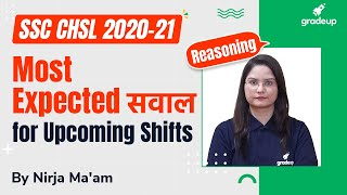 Reasoning Upcoming Shift Most Expected Ques   SSC CHSL 2020-21   Nirja ma'am   Gradeup