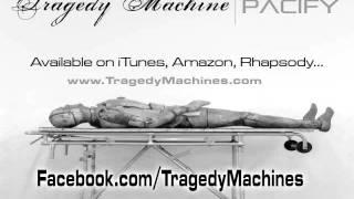 """Tragedy Machine """"Catatonic"""""""