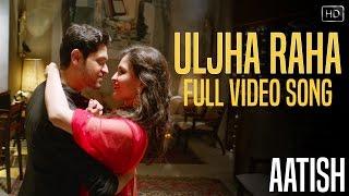 Download Hindi Video Songs - Uljha Raha | Aatish | Aneek Dhar | Indraadip Dasgupta | Paroma Neotia | 2016