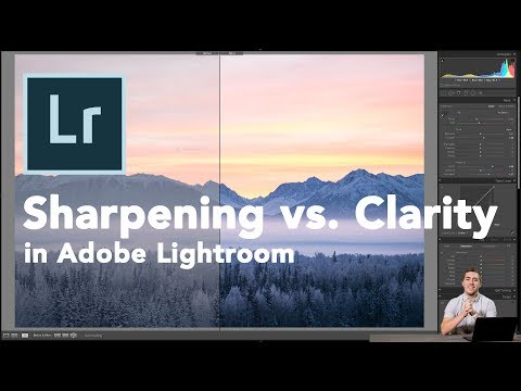 Clarity vs Sharpening in Lightroom