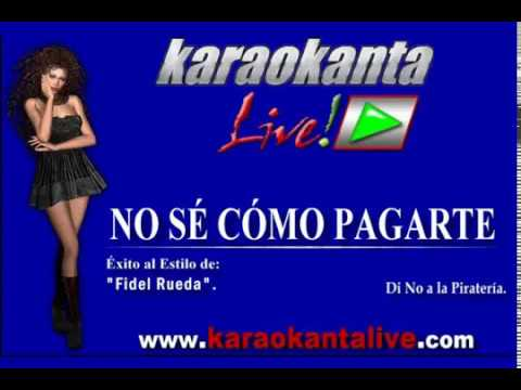 Karaokanta - Fidel Rueda - No se como pagarte