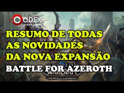 Blizzcon - Battle for Azeroth - Resumo de Todas as Novidades da Nova Expansão