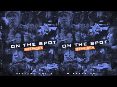 On The Spot Sessions - Mixtape Vol 1