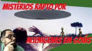 Mistérios rapto por alienigenas em Goiás!!!