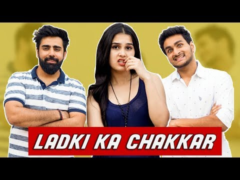LADKI KA CHAKKAR Ft. Hasley India, Rishhsome & Anushka Sharma | Anmol Sachar | Funny Hindi Vines
