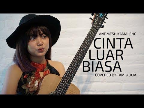 Cinta Luar Biasa Cover By Tami Aulia Live Acoustic #Andmesh