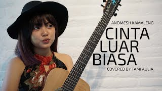Cinta Luar Biasa cover by Tami Aulia Live Acoustic #Andmesh MP3
