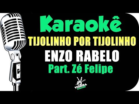 🎤 Tijolinho Por Tijolinho - Karaokê - Enzo Rabelo e Zé Felipe Piano