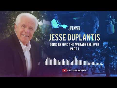 Going Beyond The Average Believer, Part 1 | Jesse Duplantis