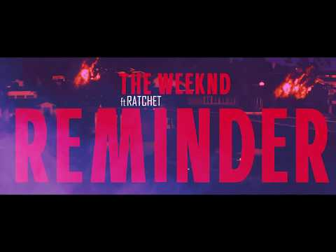 The Weeknd - Reminder ft RATCHET