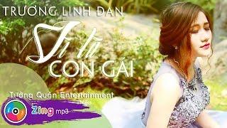 Vì Là Con Gái - Trương Linh Đan (Single)