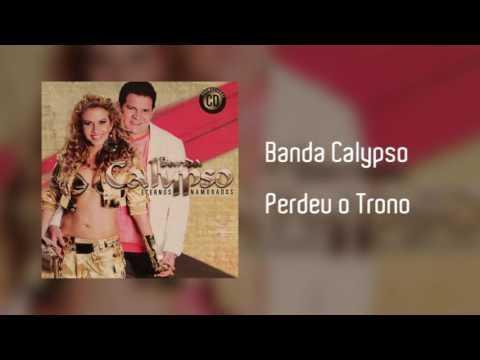 Banda Calypso - Perdeu o Trono [Áudio]