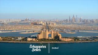 Dubai, la demesure - Echappees belles