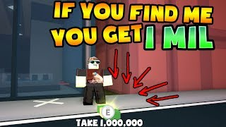Roblox Jailbreak IF YOU FIND ME YOU GET 10 MILLION DOLLARS!