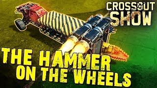 Crossout Show: The hammer on the wheels