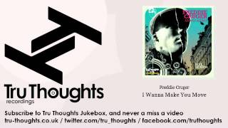 Freddie Cruger - I Wanna Make You Move - feat. Anthony David - Tru Thoughts Jukebox