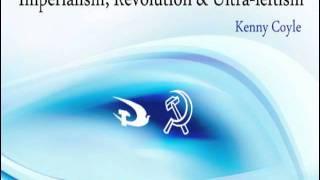 Imperialism, Revolution and Ultra Leftism 1/2