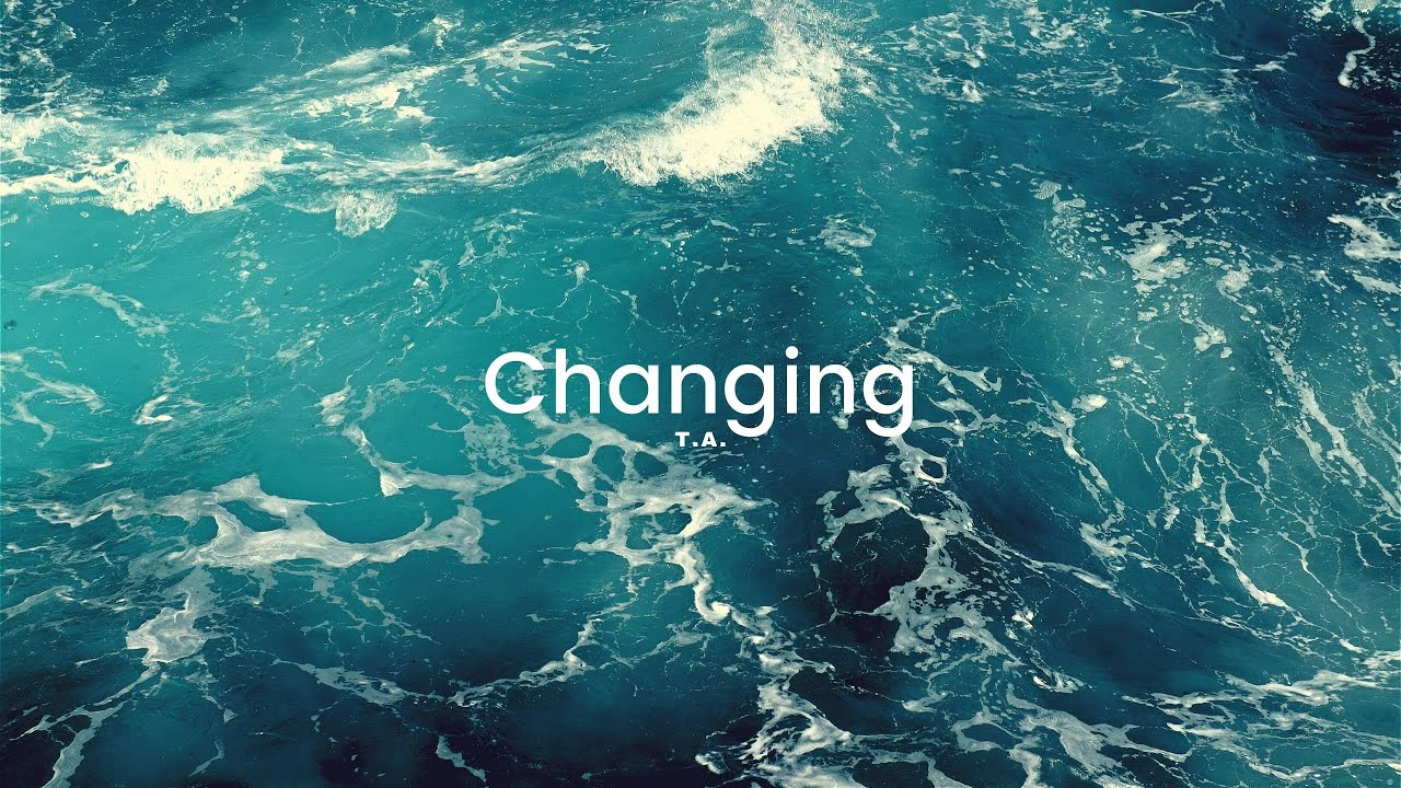 T.A. - Changing
