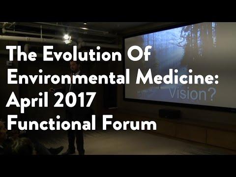 The Evolution of Environmental Medicine   April 2017 Functional Forum