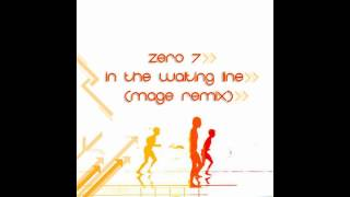 Zero 7 - In The Waiting Line (Mage Remix) [FREE DOWNLOAD]