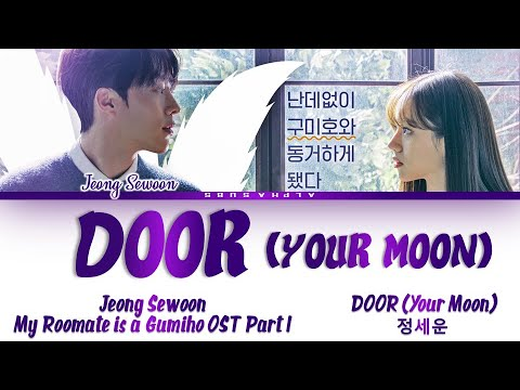 Download Jeong Sewoon (정세운) - DOOR (Your Moon) My Roommate Is a Gumiho OST Part 1 Lyrics/가사 [Han|Rom|Eng]