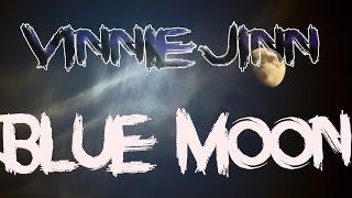 Vinnie Jinn  - Blue moon