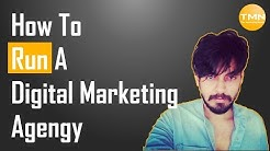 How to Start Your Own Digital Marketing Agency - Detailed Training
