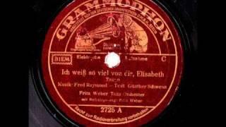 Ich weiß so viel von dir, Elisabeth / Fritz Weber & Tanzorchester, Gesang: Fritz Weber