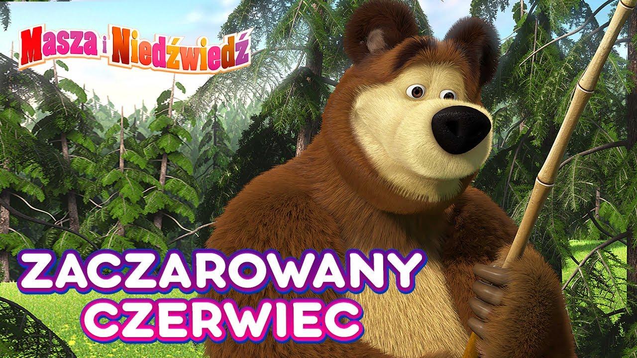 Masza i Niedźwiedź 🌷🌳 Zaczarowany czerwiec 🌳🌷 Kolekcja kreskówek 👱♀️ Masha and the Bear