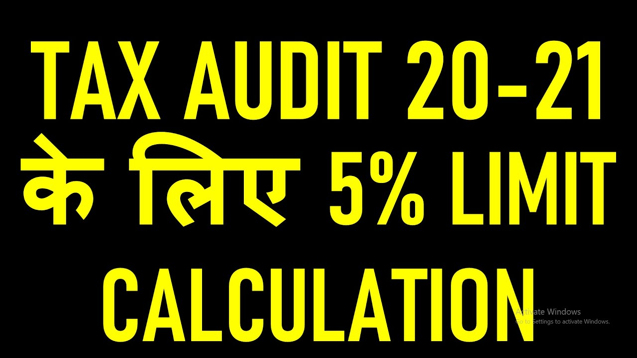 TAX AUDIT LIMIT FOR FY 2019-20|HOW TO CALCULATE 5% LIMIT FOR TAX AUDIT IN FY 19-20