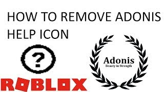 How to remove Adonis Loader help icon | Roblox