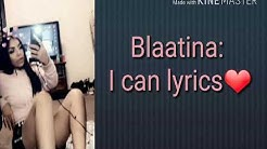 BLAATINA: I Can Lyrics