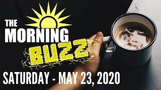 The Morning Buzz - May 23, 2020