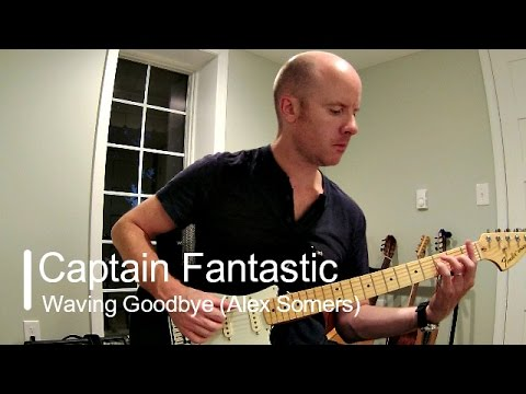 Captain Fantastic: Waving Goodbye for guitar (Alex Somers) + TAB