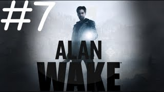 Alan Wake - PLAYTHROUGH PART 7 - Hey Rusty!
