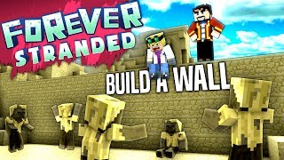 Minecraft - BUILD A WALL - Forever Stranded #3
