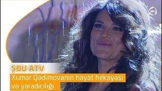 Xumar Qədimovanın həyat hekayəsi və yaradıcılığı (Şou ATV)